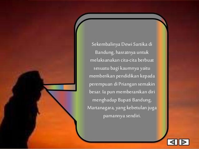 Pada mulanya, sang pamantidak menyetujui niat Dewi untuk membuka sekolah karena dikhawatirkan mendapat tantangan dari Masy...