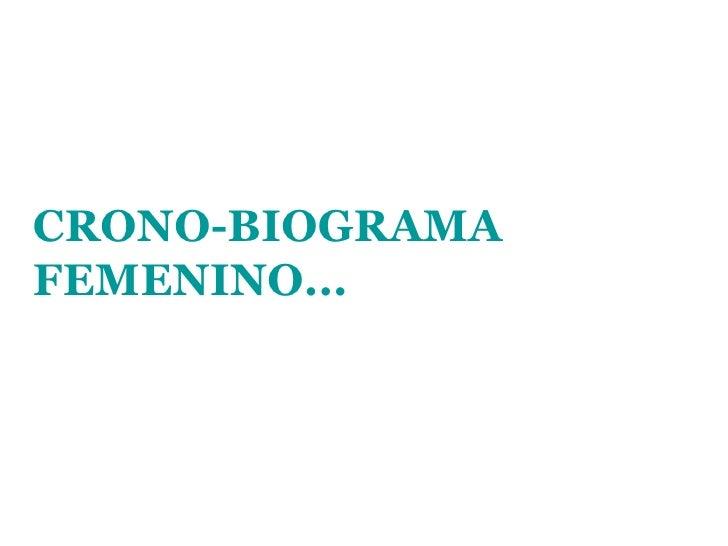 CRONO-BIOGRAMA FEMENINO...