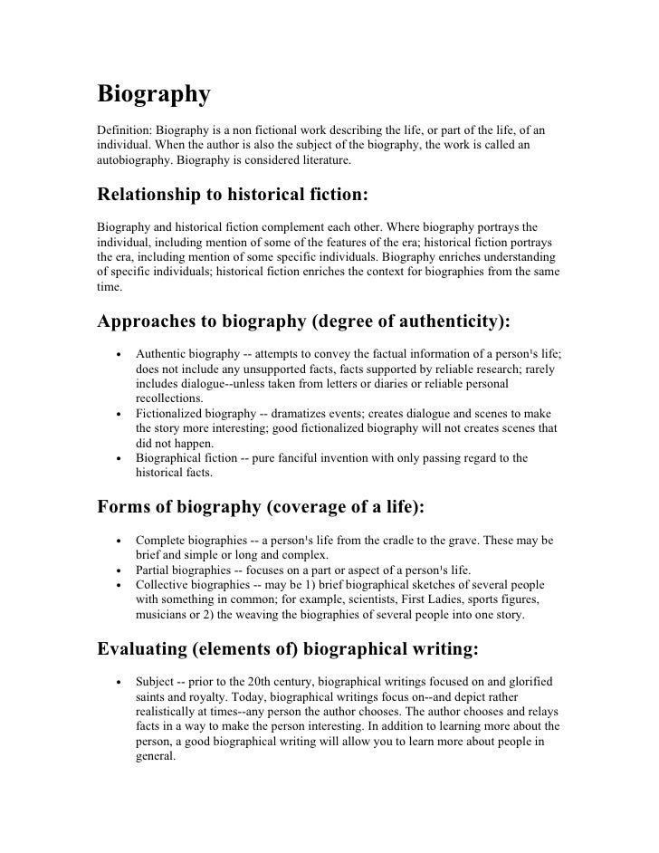 Biography Definition: Biography is a non fictional work describing the life, or part of the life, of an individual. When t...