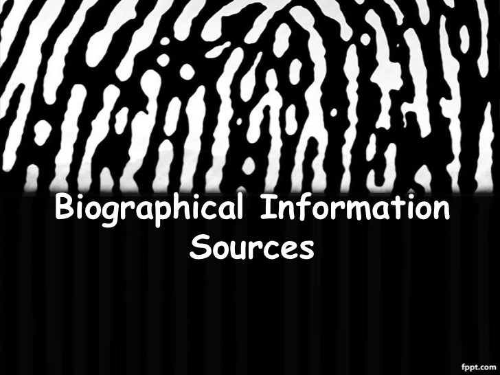 Biographical Information        Sources