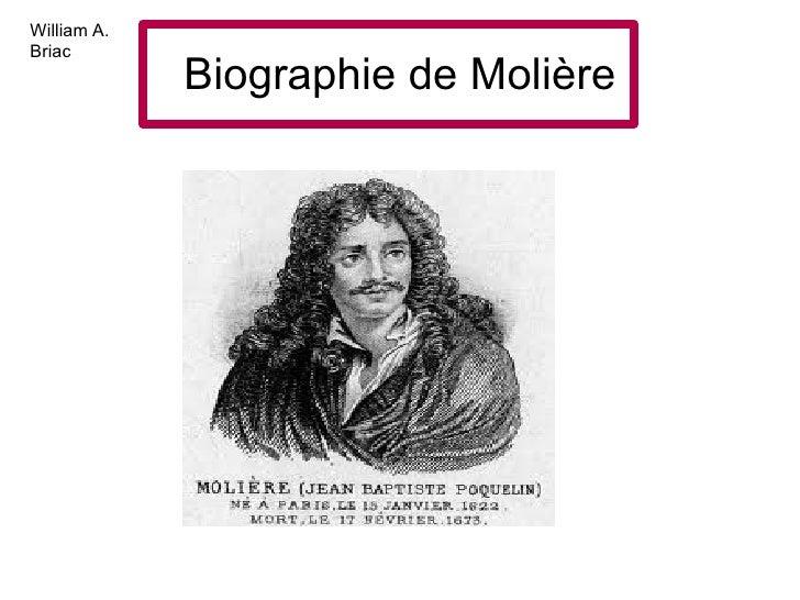 William A.Briac             Biographie de Molière