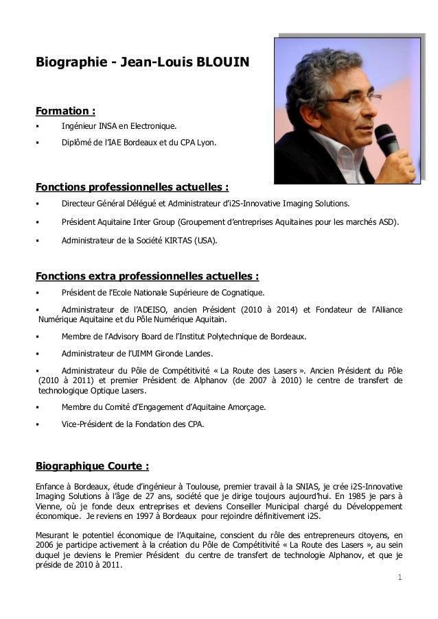 1 Biographie - Jean-Louis BLOUIN Formation :  Ingénieur INSA en Electronique.  Diplômé de l'IAE Bordeaux et du CPA Lyon....