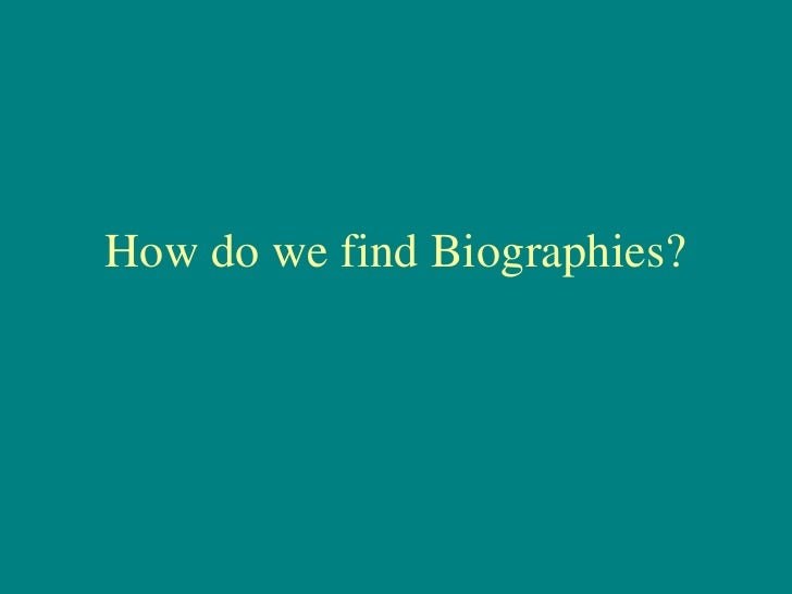 How do we find Biographies?