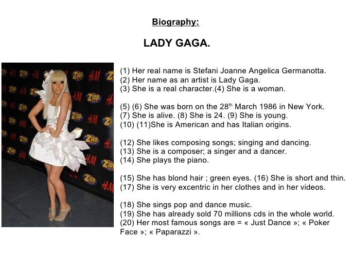 (1) Her real name is Stefani Joanne Angelica Germanotta. (2) Her name as an artist is Lady Gaga. (3) She is a real charact...