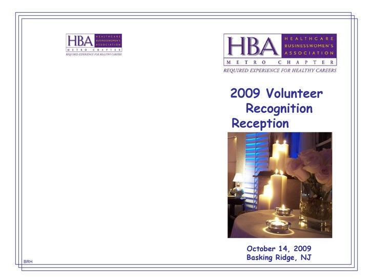 2009 Volunteer  Recognition Reception  BRH October 14, 2009 Basking Ridge, NJ