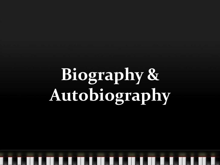 Biography &Autobiography