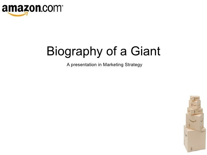 Biography of a Giant A presentation in Marketing Strategy