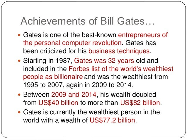 an examination of the achievement of bill gates Outliers review – what we can learn from bill gates – step 10  the beatles story of success is similar in a way to gates achievements the basic story, .