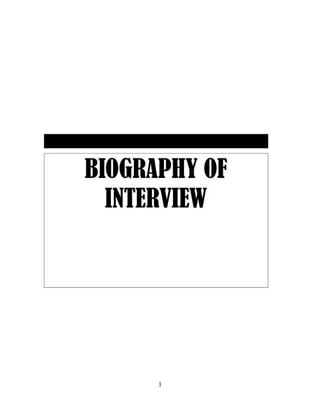 BIOGRAPHY OF INTERVIEW 1