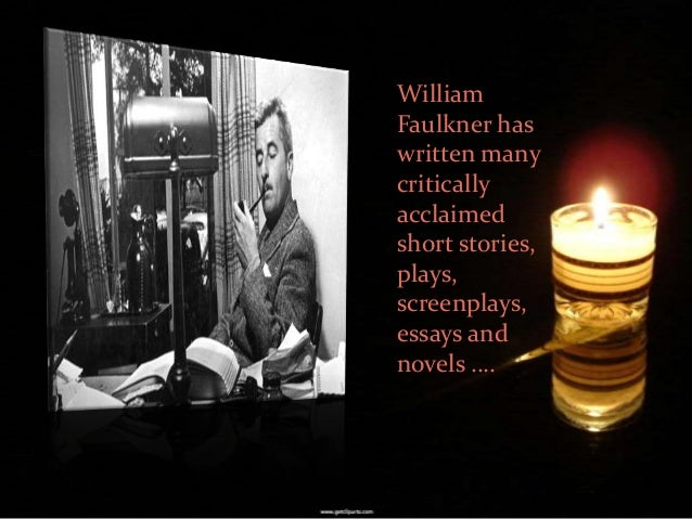 biographical influences essay of william faulkner Biographical influences essay of william faulkner william faulkner was a quite  man who rarely spoke to anyone although he did not graduate high school,.