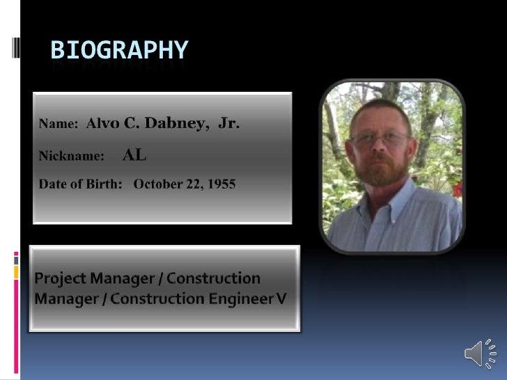 biography<br />Name:  Alvo C. Dabney,  Jr.<br />Nickname:     AL<br />Date of Birth:   October 22, 1955<br />Project Manag...