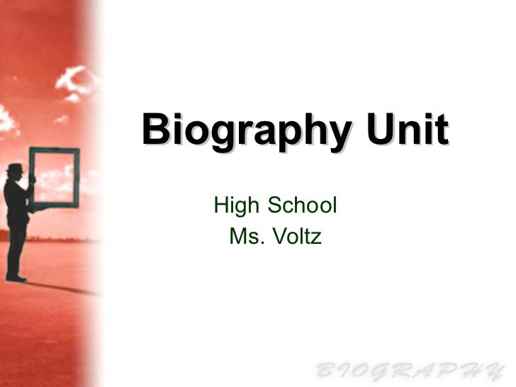 Biography Unit High School Ms. Voltz