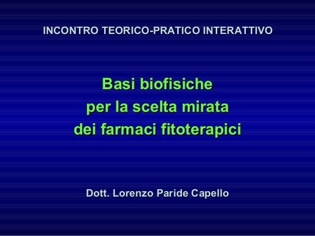 INCONTRO TEORICO-PRATICO INTERATTIVOINCONTRO TEORICO-PRATICO INTERATTIVO Basi biofisicheBasi biofisiche per la scelta mira...