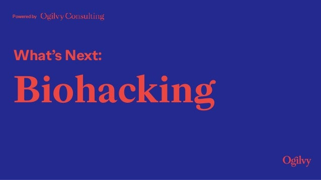 What's Next: Biohacking Powered by