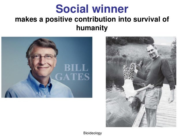 Bioideology Social winner makes a positive contribution into survival of humanity