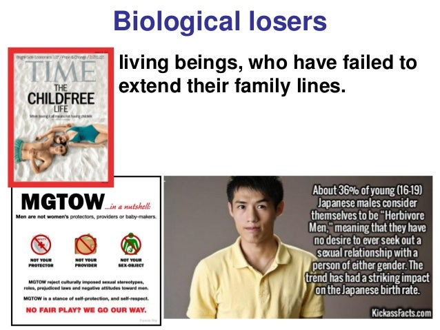Bioideology Biological losers living beings, who have failed to extend their family lines.