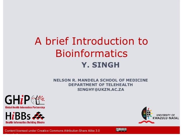 A brief Introduction to                         Bioinformatics                                                      Y. SIN...