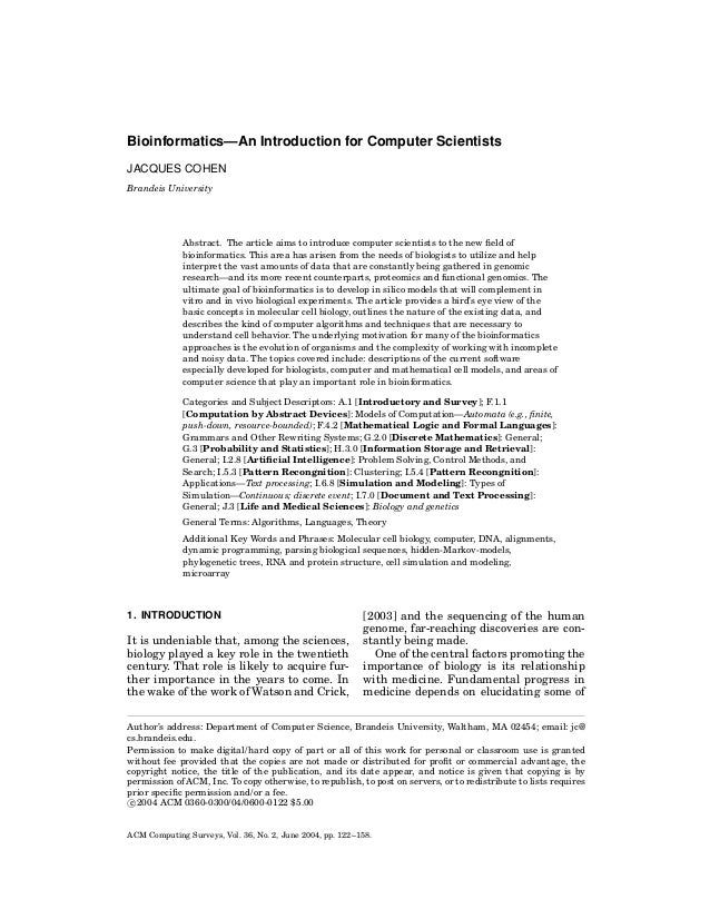 Bioinformatics—An Introduction for Computer Scientists JACQUES COHEN Brandeis University  Abstract. The article aims to in...