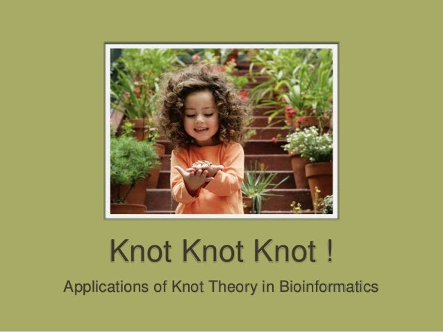 Knot Knot Knot ! Applications of Knot Theory in Bioinformatics