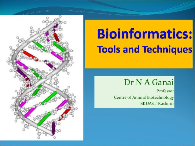 Dr N A Ganai Professor Centre of Animal Biotechnology SKUAST-Kashmir
