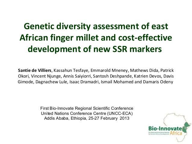 Genetic diversity assessment of eastAfrican finger millet and cost-effective  development of new SSR markersSantie de Vill...