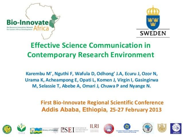 Effective Science Communication inContemporary Research EnvironmentKarembu M*, Nguthi F, Wafula D, Odhong' J.A, Ecuru J, O...