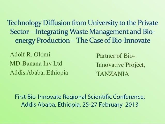 Adolf R. Olomi          Partner of Bio-MD-Banana Inv Ltd       Innovative Project,Addis Ababa, Ethiopia   TANZANIA