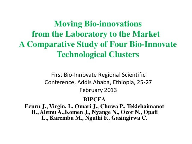 Moving Bio-innovations   from the Laboratory to the MarketA Comparative Study of Four Bio-Innovate         Technological C...