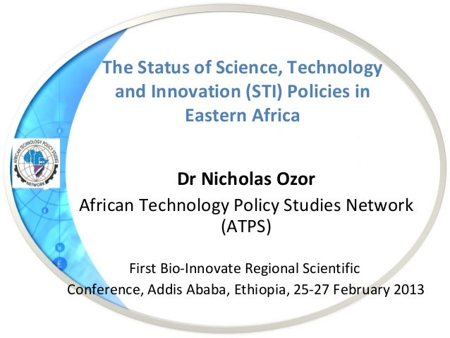The Status of Science, Technology      and Innovation (STI) Policies in              Eastern Africa             Dr Nichola...