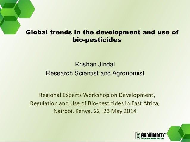 Krishan Jindal Research Scientist and Agronomist Regional Experts Workshop on Development, Regulation and Use of Bio-pesti...