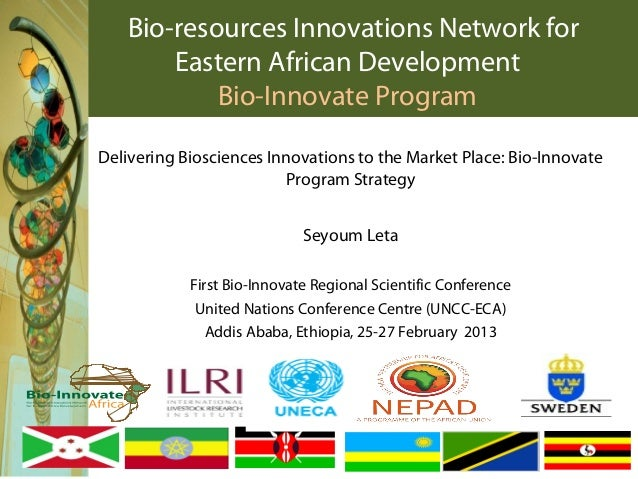 Bio-resources Innovations Network for       Eastern African Development           Bio-Innovate ProgramDelivering Bioscienc...