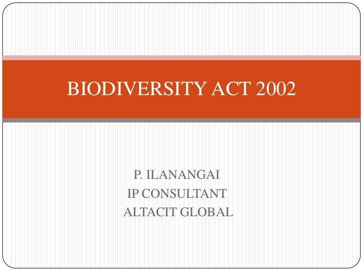 BIODIVERSITY ACT 2002      P. ILANANGAI     IP CONSULTANT     ALTACIT GLOBAL