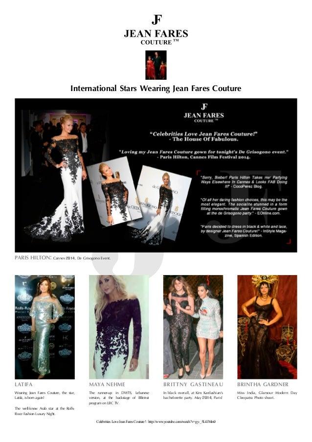 International Stars Wearing Jean Fares Couture PARIS HILTON: Cannes 2014, De Grisogono Event. LATIFA Wearing Jean Fares Co...