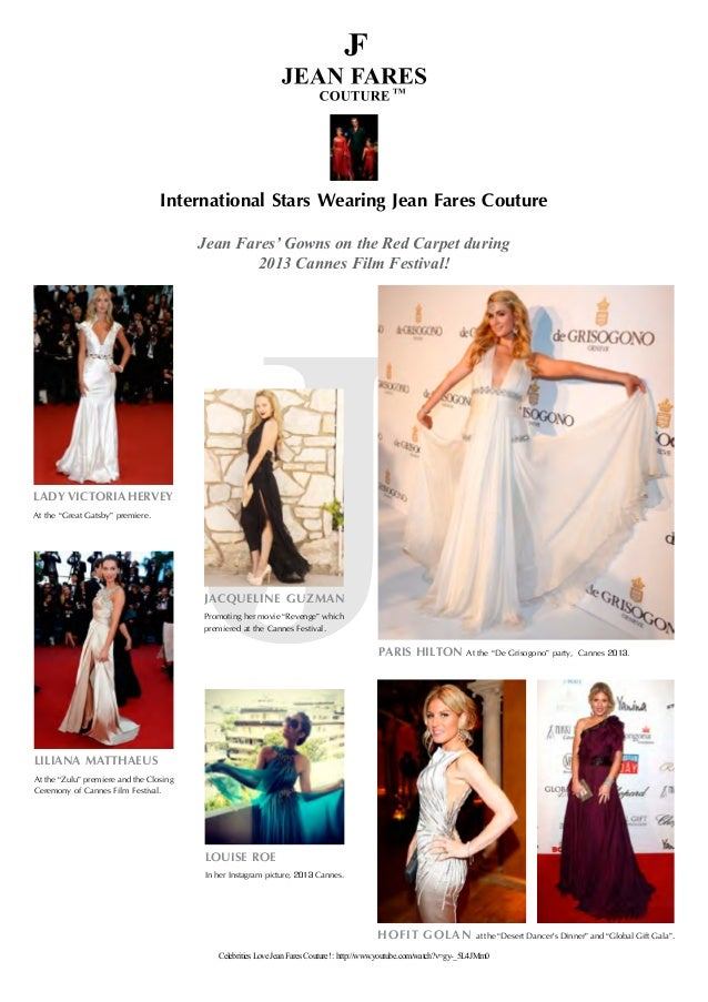 International Stars Wearing Jean Fares Couture Jean Fares' Gowns on the Red Carpet during 2013 Cannes Film Festival! LADYV...
