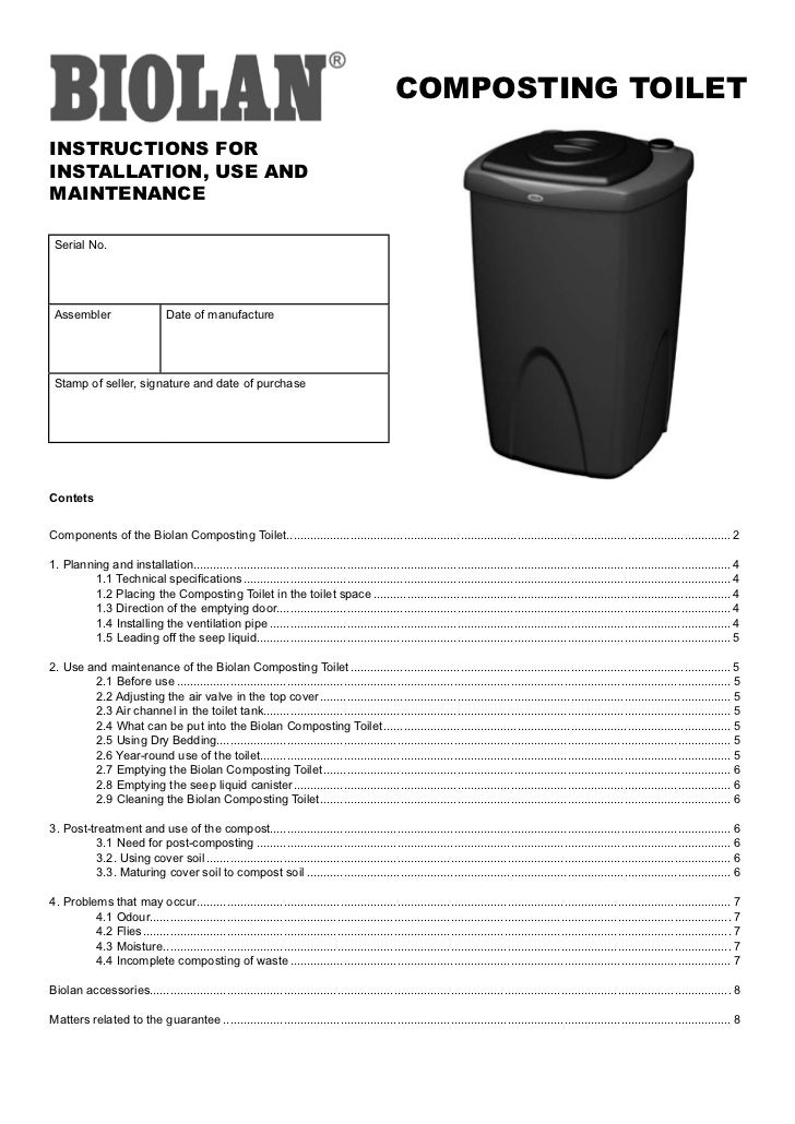 COMPOSTING TOILETINSTRUCTIONS FORINSTALLATION, USE ANDMAINTENANCE Serial No. Assembler                       Date of manuf...