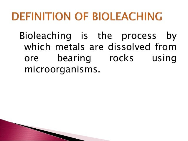 bioleaching of gold ore Rebgold's proprietary bioleaching process recovers valuable metals from  crushed ore, neutralizes sulphides causing acid rock drainage and.