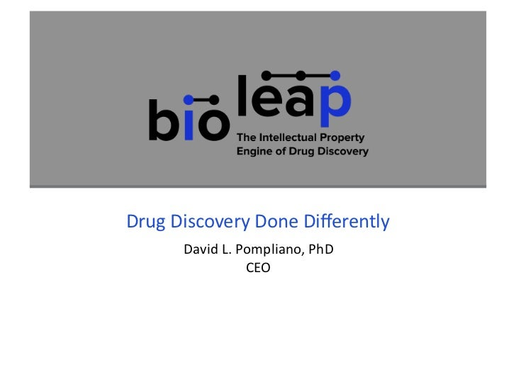 DrugDiscoveryDoneDifferently      DavidL.Pompliano,PhD                CEO
