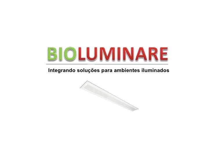 Integrando soluções para ambientes iluminados
