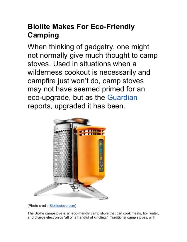Biolite Makes For Eco-Friendly Camping When thinking of gadgetry, one might not normally give much thought to camp stoves....