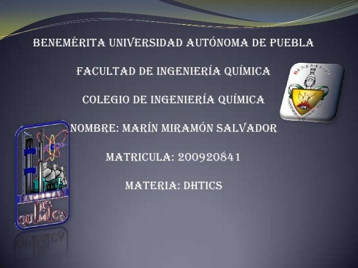 Benemérita Universidad Autónoma de Puebla<br />Facultad de Ingeniería Química<br />Colegio de Ingeniería Química<br />Nomb...