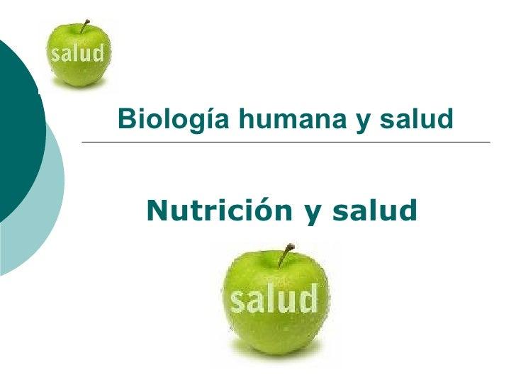 Biología humana y salud Nutrición y salud