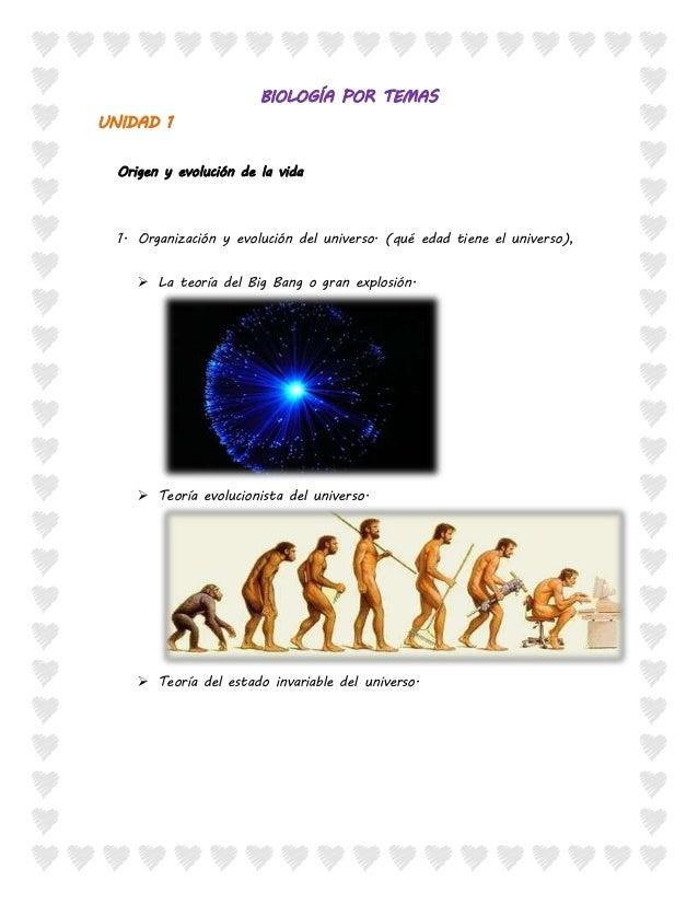 BIOLOGÍA POR TEMAS  UNIDAD 1  Origen y evolución de la vida  1. Organización y evolución del universo. (qué edad tiene el ...
