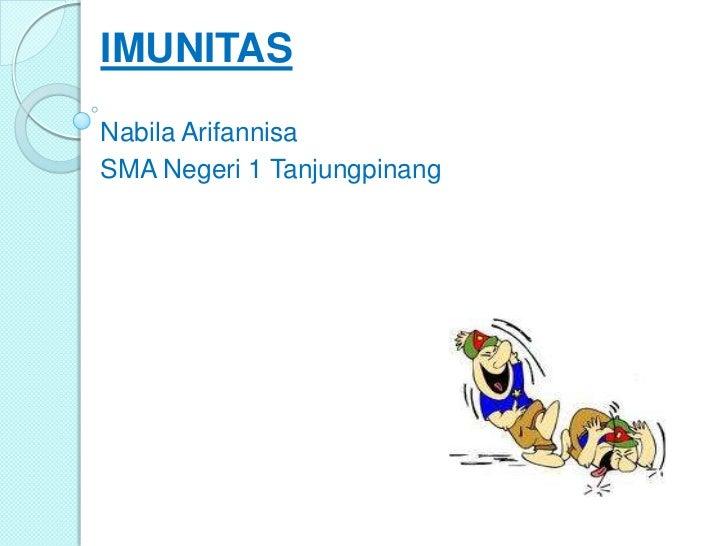IMUNITASNabila ArifannisaSMA Negeri 1 Tanjungpinang