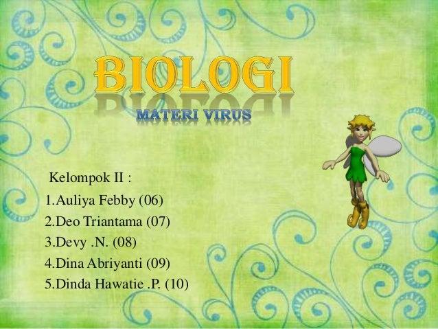 Kelompok II : 1.Auliya Febby (06) 2.Deo Triantama (07) 3.Devy .N. (08) 4.Dina Abriyanti (09) 5.Dinda Hawatie .P. (10)
