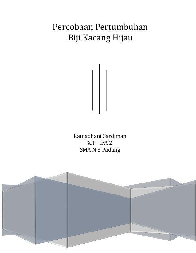 Percobaan Pertumbuhan Biji Kacang Hijau Ramadhani Sardiman XII - IPA 2 SMA N 3 Padang