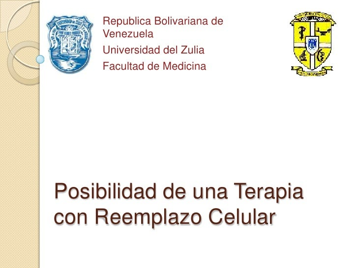 Republica Bolivariana de Venezuela<br />Universidad del Zulia<br />Facultad de Medicina<br />Posibilidad de una Terapia co...