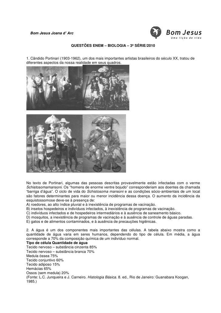 Bom Jesus Joana d' Arc                              QUESTÕES ENEM – BIOLOGIA – 3ª SÉRIE/2010   1. Cândido Portinari (1903-...