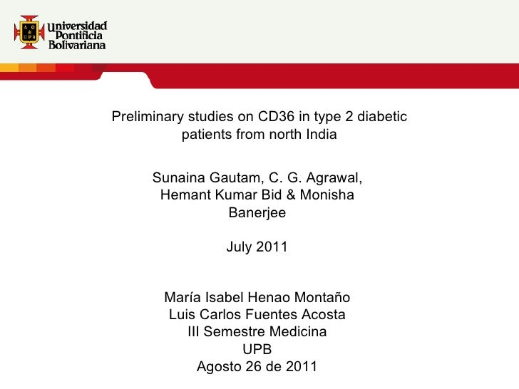 Preliminary studies on CD36 in type 2 diabetic patients from north India Sunaina Gautam, C. G. Agrawal, Hemant Kumar Bid &...