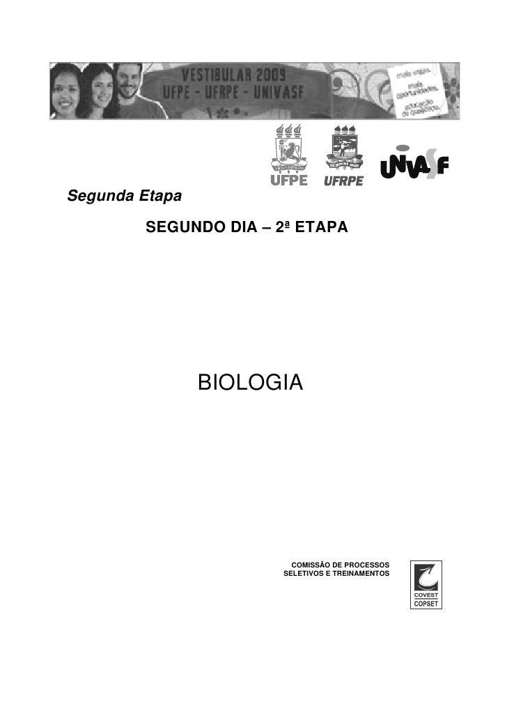 Segunda Etapa        SEGUNDO DIA – 2ª ETAPA                BIOLOGIA                        COMISSÃO DE PROCESSOS          ...