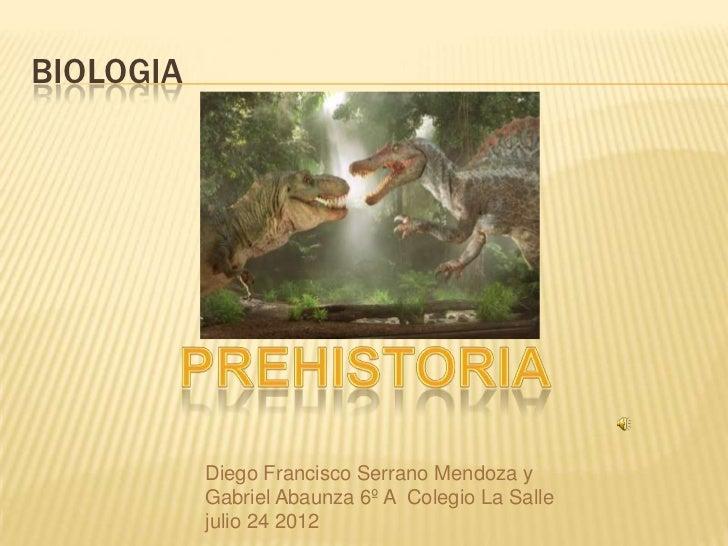 BIOLOGIA           Diego Francisco Serrano Mendoza y           Gabriel Abaunza 6º A Colegio La Salle           julio 24 2012